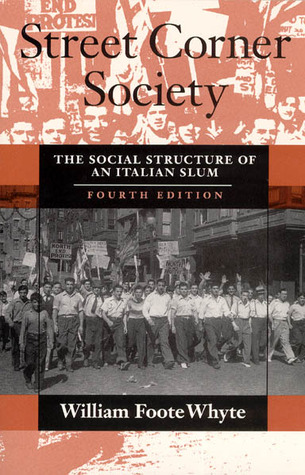 Street Corner Society by William Foote Whyte