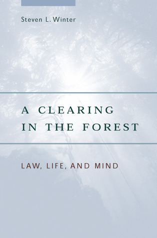 A Clearing in the Forest by Steven L. Winter