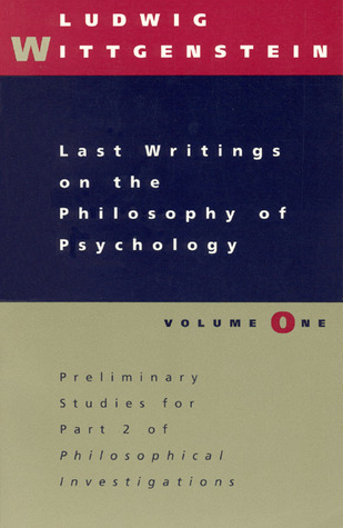 Last Writings on the Philosophy of Psychology 1