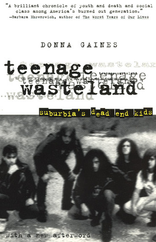 Teenage Wasteland by Donna Gaines