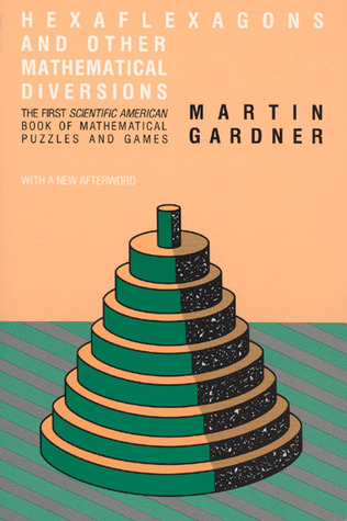 Hexaflexagons and Other Mathematical Diversions by Martin Gardner