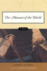 The Measure of the World: A Novel