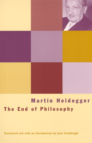 The End of Philosophy by Martin Heidegger