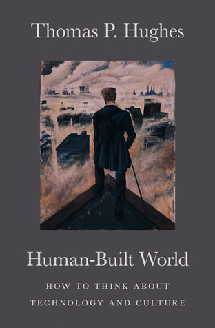 Human-Built World by Thomas P. Hughes