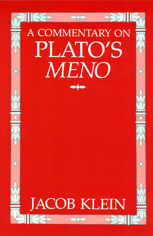 A Commentary on Plato's Meno by Jacob Klein