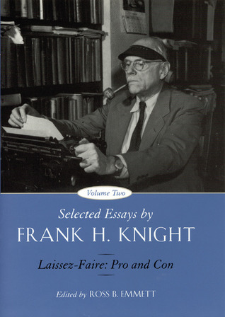 Selected Essays by Frank H. Knight, Volume 2: Laissez Faire: Pro and Con