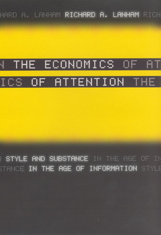 The Economics of Attention by Richard A. Lanham