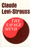 The Savage Mind by Claude Lvi-Strauss