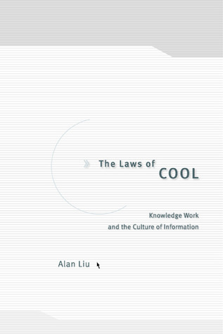 The Laws of Cool by Alan Liu