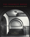 The Charnley House: Louis Sullivan, Frank Lloyd Wright, and the Making of Chicago's Gold Coast