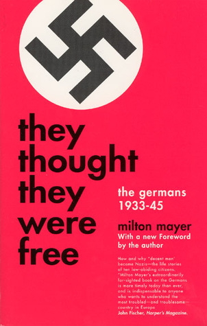 They Thought They Were Free by Milton Sanford Mayer