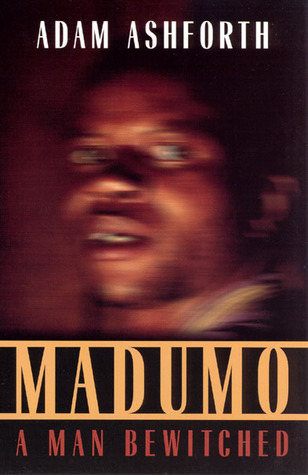 Madumo, a Man Bewitched by Adam Ashforth