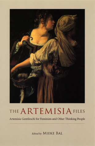 The Artemisia Files by Mieke Bal