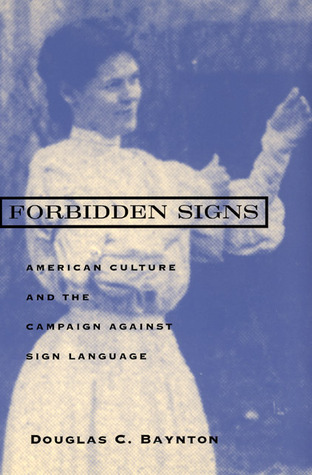 Forbidden Signs by Douglas C. Baynton