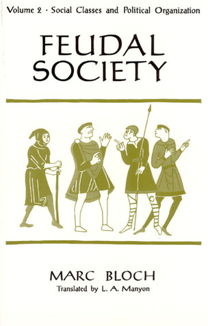 Feudal Society, Volume 2 by Marc Bloch