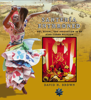 Santeria Enthroned by David H. Brown