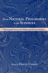 From Natural Philosophy to the Sciences: Writing the History of Nineteenth-Century Science