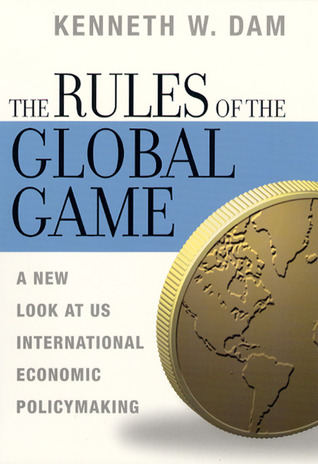 The Rules of the Global Game: A New Look at US International Economic Policymaking