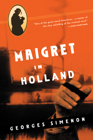 Maigret in Holland by Georges Simenon