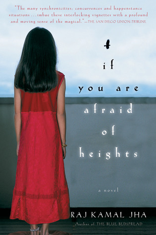 If You Are Afraid of Heights by Raj Kamal Jha