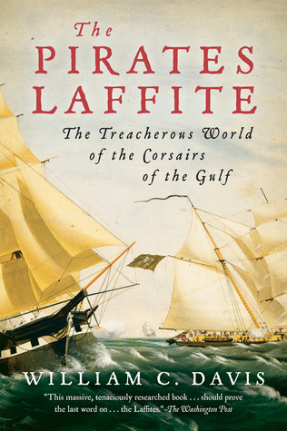 The Pirates Laffite by William C. Davis