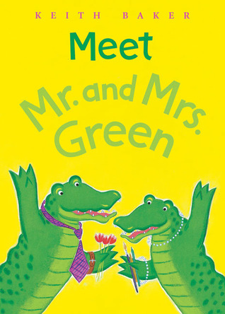 Meet Mr. and Mrs. Green by Keith  Baker