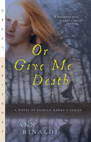 Or Give Me Death: A Novel of Patrick Henry