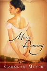 Marie, Dancing by Carolyn Meyer