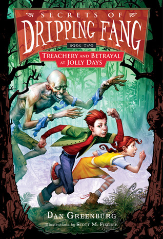 Treachery and Betrayal at Jolly Days by Dan Greenburg