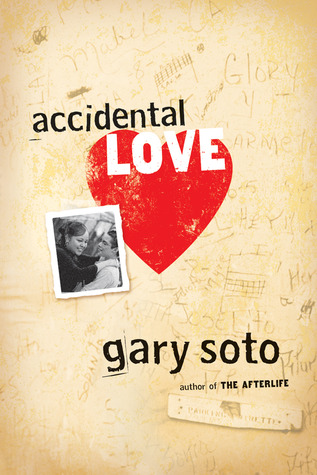 Accidental Love Gary Soto