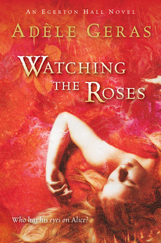 Watching the Roses by Adèle Geras