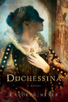 Duchessina: A Novel of Catherine de' Medici (Young Royals, #5)