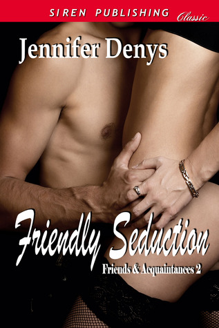 Friendly Seduction by Jennifer Denys