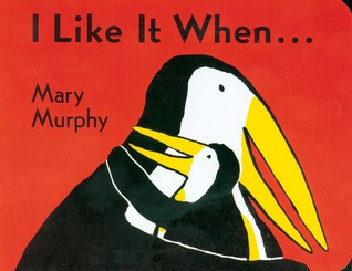 I Like It When . . . by Mary Murphy