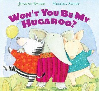Won't You Be My Hugaroo? by Joanne Ryder
