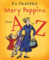 Mary Poppins from A to Z (Mary Poppins, #7)
