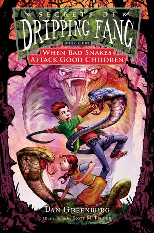 When Bad Snakes Attack Good Children by Dan Greenburg