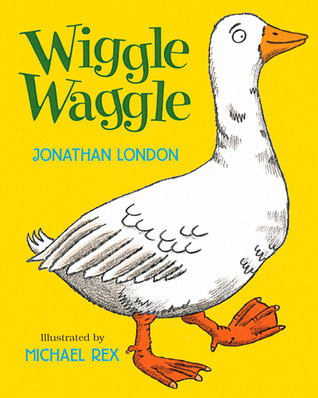 Wiggle Waggle by Jonathan London