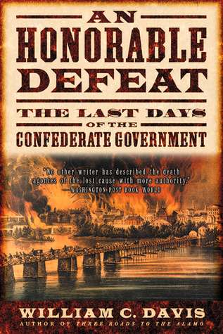 An Honorable Defeat by William C. Davis
