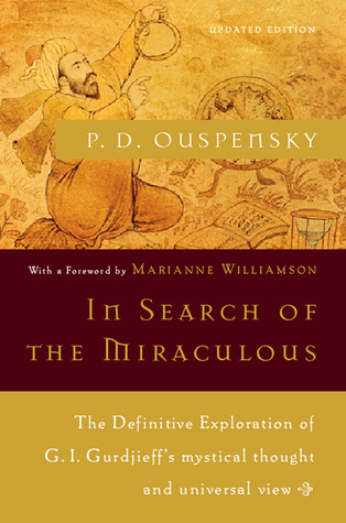 In Search of the Miraculous by P.D. Uspensky