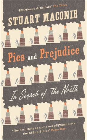 Pies and Prejudice by Stuart Maconie
