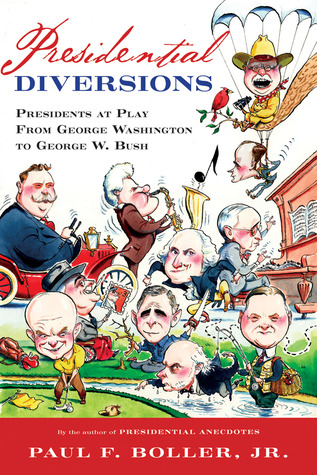 Presidential Diversions by Paul F. Boller Jr.
