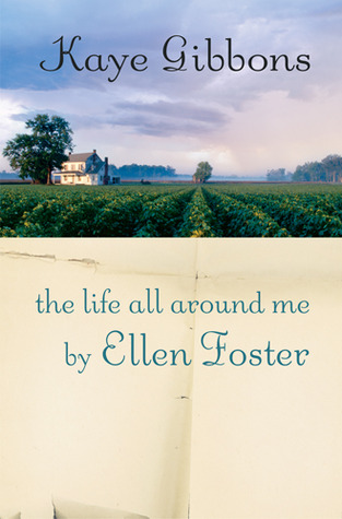 essay of ellen foster Need a brand new custom essay now  the book ellen foster is very deceiving because ellen appears to be an adult because of experiences such as having to give.