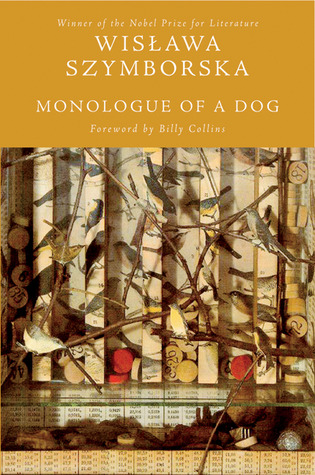 Monologue of a Dog by Wisława Szymborska