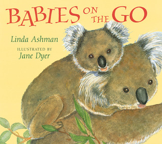 Babies on the Go by Linda Ashman