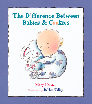 The Difference Between Babies & Cookies by Mary Elizabeth Hanson
