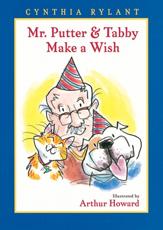 Mr. Putter & Tabby Make a Wish by Cynthia Rylant