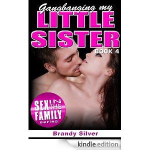 Gangbanging My Little Sister by Brandy Silver