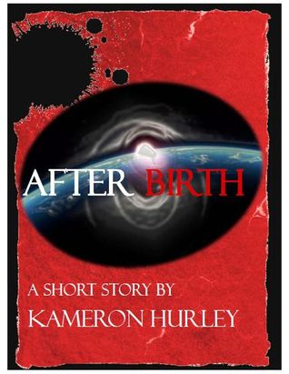 Afterbirth by Kameron Hurley