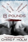 8 Pounds:Eight Tales of Crime, Horror, &amp; Suspense